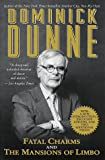 Fatal Charms and the Mansions of Limbo, Dominick Dunne, 034543059X