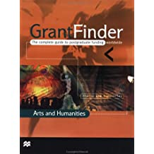 Grantfinder: the Complete Guide To Postgraduate Funding - Arts and Humanities (Grant Finder Guides: The Complete...