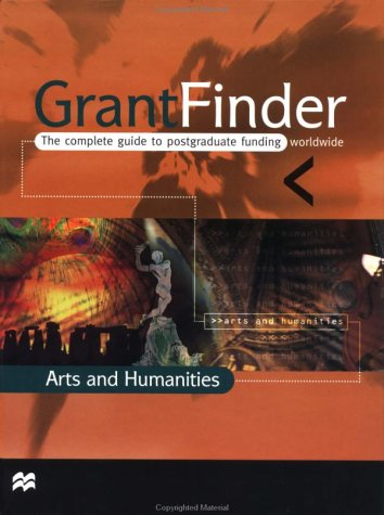 Grantfinder: the Complete Guide To Postgraduate Funding - Arts and Humanities (Grantfinder Guides)