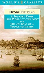 A Journey from This World to the Next and The Journal of a Voyage to Lisbon (The World's Classics)