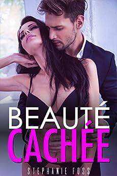 Beauté Cachée (French Edition) by [Foss, Stephanie]
