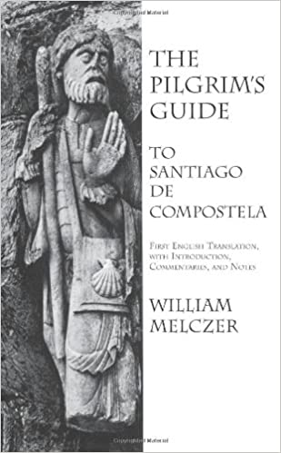 The Pilgrims Guide to Santiago de Compostela: Amazon.es: William Melczer: Libros en idiomas extranjeros