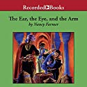 The Ear, the Eye, and the Arm Audiobook by Nancy Farmer Narrated by George Guidall