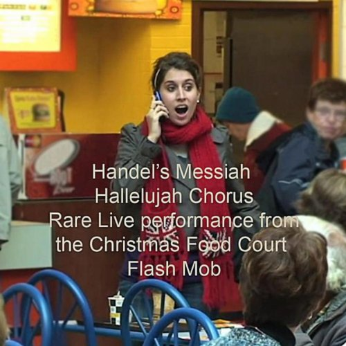 Handel Messiah Hallelujah Chorus - Handel's Messiah-Hallelujah Chorus (Rare Live Performance)