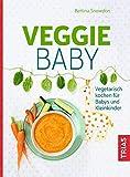 Das vegetarische Baby. Gesunde Ernährung von Anfang an