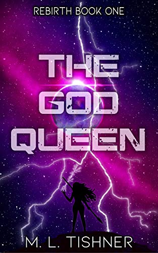 The God Queen (Rebirth Book 1) by [Tishner, M. L.]