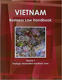 Book 1: Vietnam Business Law Handbook: Strategic Information and Basic Laws