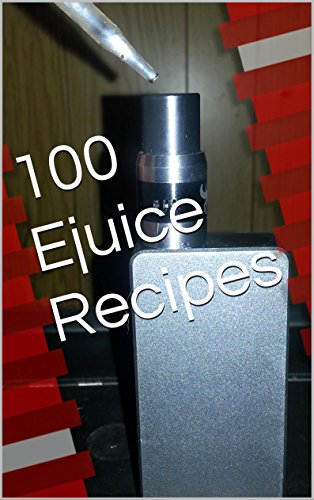 100 Ejuice Recipes