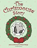 The Chrismouse Story, Michael Schloegl, 1479394238