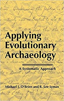 Book Applying Evolutionary Archaeology: A Systematic Approach by Michael J. O'Brien (2008-06-13)
