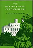 The War-Time Journal of a Georgia Girl, 1864-1865, Eliza Frances Andrews, 0877970335