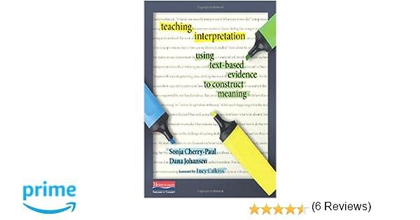 Amazon.com: Teaching Interpretation: Using Text-Based Evidence to ...