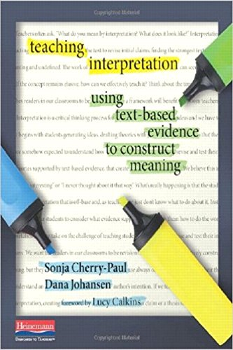 (Teaching Interpretation: Using Text-Based Evidence to Construct Meaning)