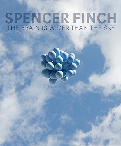 Books : Spencer Finch: The Brain Is Wider Than the Sky