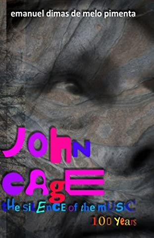 John Cage: the silence of the music: 100 years