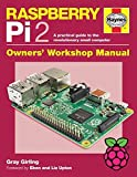 Raspberry Pi 2 Manual: A Practical Guide to the Revolutionary Small Computer 2016 (Owners' Workshop Manual)
