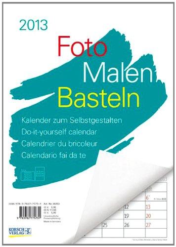 Foto - Malen - Basteln Notice weiß 2013: Kalender zum Selbstgestalten