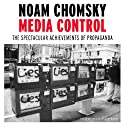 Media Control: The Spectacular Achievements of Propaganda Audiobook by Noam Chomsky Narrated by Noam Chomsky