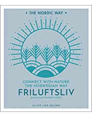 Friluftsliv: Connect with Nature the Norwegian Way (Volume 1)