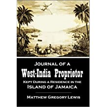 Journal of a West-India Proprietor: Kept During a Residence in the Island of Jamaica (1834)