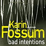 Bad Intentions | Karin Fossum