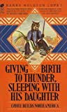 Giving Birth to Thunder, Sleeping with His Daughter, Barry Lopez, 0380545519