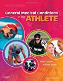 General Medical Conditions in the Athlete 2nd Edition