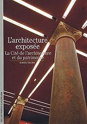 L'architecture exposée: La Cité de l'architecture et du patrimoine