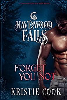 Forget You Not: (A Havenwood Falls Novella) by [Cook, Kristie]