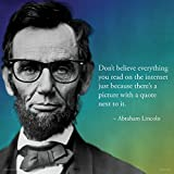 Abraham Lincoln Internet Novelty Quote Saying College Political Art Poster Print, Unframed 12x12