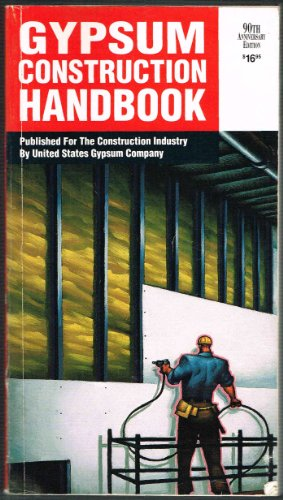 Gypsum Construction Handbook  90Th Anniversary Edition 1992