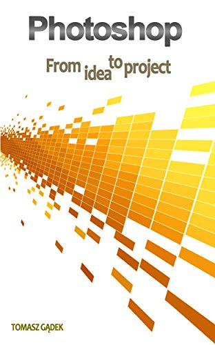 Photoshop: From Idea To Project