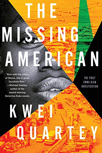 The Missing American (An Emma Djan Investigation Book 1) by [Quartey, Kwei]