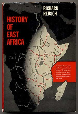 History of East Africa: An Informative Survey of Forty centuries of african Development, based on Thirty Years' Intimate Knowledge of This Increasingly Important Area