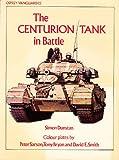 The Centurion Tank in Battle, Simon Dunstan, 0850453984