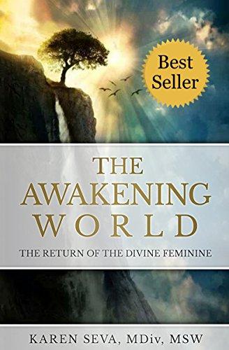 The awakening world the return of the divine feminine kindle the awakening world the return of the divine feminine by seva karen fandeluxe Choice Image