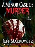 A Minor Case of Murder - A Cassie O'Malley Mystery (Cassie O'Malley Mysteries Book 1)