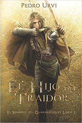 El Hijo del Traidor: El Sendero del Guardabosques, Libro 1: Amazon ...