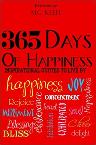365 Days of Happiness: Inspirational Quotes to Live by: MG ...