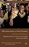 img - for Affirmative Action in Plural Societies: International Experiences (Conflict, Inequality and Ethnicity) book / textbook / text book