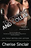To Command and Collar (Masters of the Shadowlands) (Volume 6)