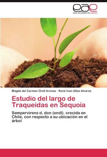 Estudio del largo de Traqueidas en Sequoia: Sempervirens d. don (endl). crecida en Chile, con respecto a su ubicación en el árbol (Spanish Edition)