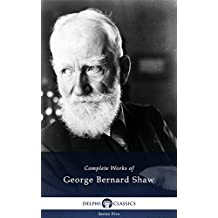 Delphi Complete Works of George Bernard Shaw (Illustrated) (Series Five Book 7)