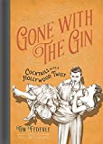 img - for Gone with the Gin: Cocktails with a Hollywood Twist book / textbook / text book