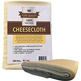 Cheesecloth - Unbleached Natural Cotton Cloth - Best Grade 60 for Cooking Food, Making Cheese, Straining Nut Milks, Basting Turkey - 5 Sq Yards from Pure Quality - Washable and Reusable Strainer 41 100 % UNBLEACHED NATURAL COTTON - Made from Virgin Cotton and is therefore Unbleached and is Free of Chemicals. It is completely Biodegradable and Eco-Friendly DURABLE and REUSABLE - This Strong 100% Natural Cotton Fabric Can Be Washed And Used Again and Again, Which Saves You Money, And Helps the Environment Too. PREMIUM QUALITY - Made With U.S Virgin Cotton, which is the World's Premium, Highest Quality and Most Reliable Cotton Fiber.