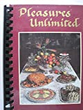 img - for Pleasures Unlimited Cookbook book / textbook / text book