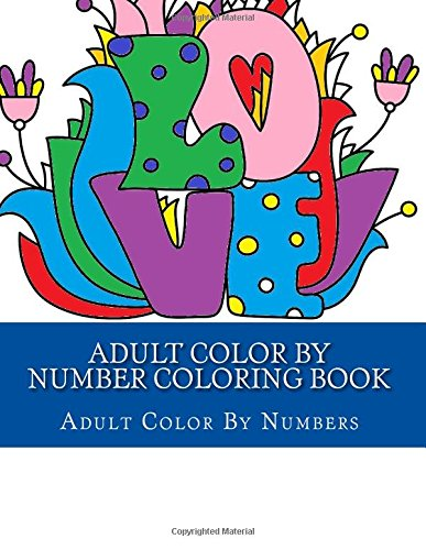 Adult Color By Number Coloring Book (Adult Coloring By Numbers)