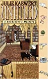 img - for Untitled: A Booklover's Mystery (Booklover's Mysteries) by Julie Kaewert (1999-11-02) book / textbook / text book