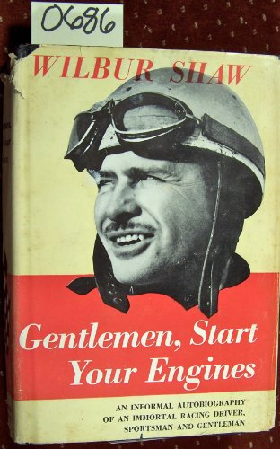 Gentlemen, Start Your Engines by Wilbur Shaw