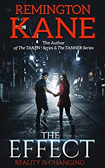 The Effect: Reality is changing! by [Kane, Remington]